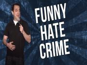 Funny Hate Crime Stand Up Comedy