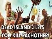 Dead Island 2 Lets You Kill Each Other