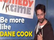 Stand Up Comedy By Claude Shires Be More Like Dane Cook