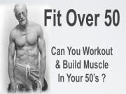 Can You Build Muscle After 50 Years Old
