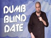 Dumb Blind Date Stand Up Comedy