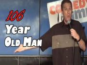Stand Up Comedy By Stephen Thomas 106 Year Old Man