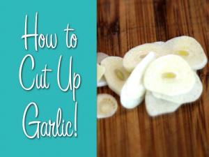 How To Cut Up Garlic