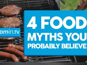 Myths Debunked 4 Food Myths You Probably Believe