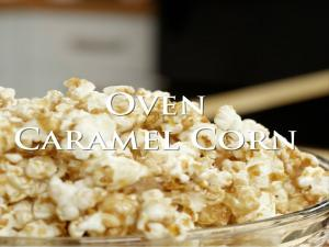 Oven Caramel Popcorn Recipe