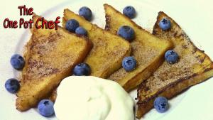 Sweet Cinnamon French Toast One Pot Chef