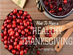 10 Ways To Have A Healthy Thanksgiving That Doesnt Suck