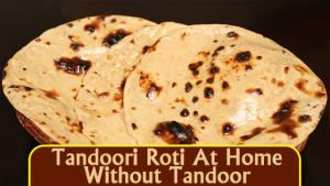 1480914433 Tandoori Roti Without Tandoor