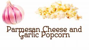Parmesan Cheese And Garlic Popcorn 1016167 By Copykat