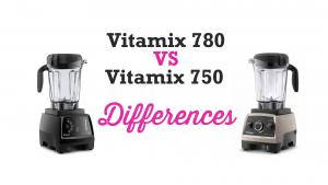 Vitamix 780 Vs 750 Review The Differences 1015414 By Blenderbabes