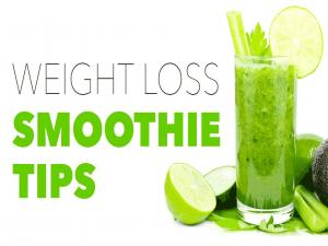 Weight Loss Smoothie Tips