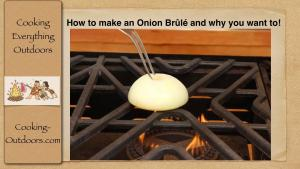 How To Make An Onion Brule And Why You Want To 1018172 By Cookingoutdoors
