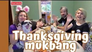 Thanksgiving Mukbang