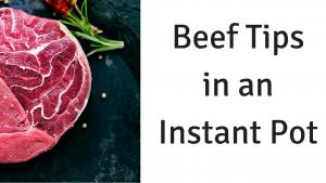 Instant Pot Beef Tips And Rice Or Pasta Knowyourbeef 1016482 By Copykat
