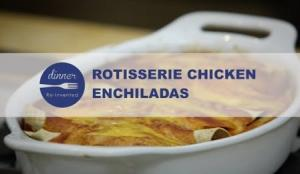 Rotisserie Chicken Enchiladas