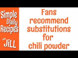 Fans Recommend Substitutions For Chili Powder 1015245 By Simpledailyrecipes