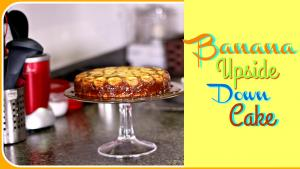 Eggless Banana Upside Down Cake Mothers Day Special Cake Recipe 1016517 By Sruthiskitchen