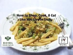 How To Shop Cook And Eat Like You Live In Sicily 1019785 By Wineohtv