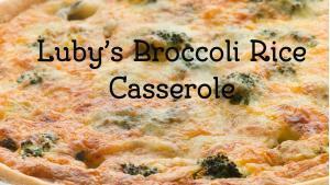 Lubys Brocolli Rice Casserole