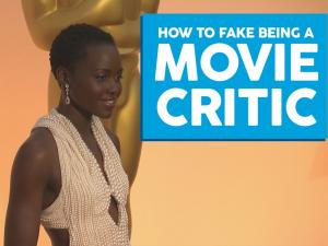How To Fake Being A Movie Critic