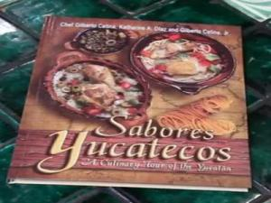 Chichen Itza Cookbook Video: Sabores Yucatecos