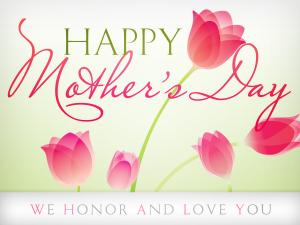 It is Mother's Day now
