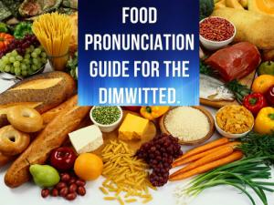 food pronunciation guide