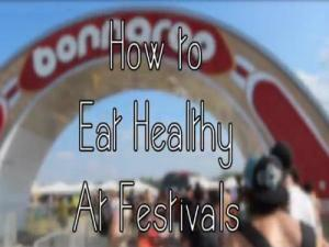 How to Eat Healthy at Summer Festivals