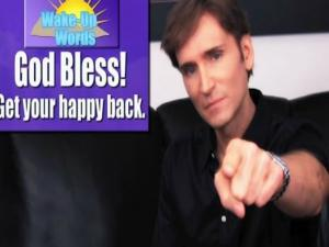 God Bless Get Your Happy Back John Basedows Wake Up Words 3