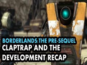 Borderlands The Pre Sequel Claptrap And The Development Recap