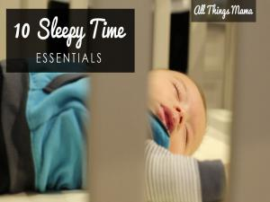 10 Sleepy Time Essentials For Baby