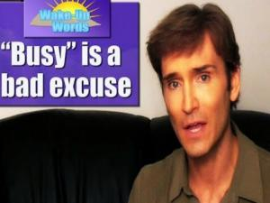 Busy Is A Bad Excuse John Basedows Wake Up Words 2