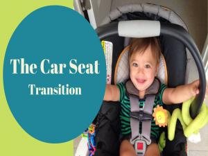 The Car Seat Transition