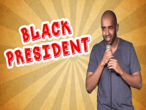 Black President Stand Up Comedy
