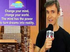 Change Your Mind Change Your World John Basedows Wake Up Words