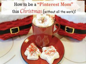 How To Be A Pinterest Mom This Christmas