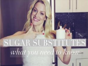 Sugar Substitutes What You Need To Know