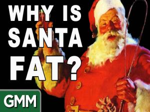 Why Is Santa Fat