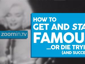 How To Get And Stay Famous Or Die Trying
