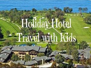 Holiday Hotel Travel With Kids