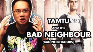 Tamtu The Bad Neighbour