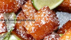 Fried Tequila Shots For Your Face Hole