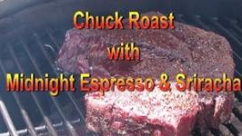 Chuck Roast With Midnight Espresso And Sriracha