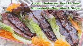 My July 4th Korean Barbecue Short Rib Beef Marinaded in Plum Wine, Soy Sauce and Ginger