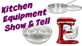 Kitchen Equipment And Tools Show And Tell
