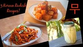 Korean Radish 3 Ways! Kimchi, Pickles And Side Dish