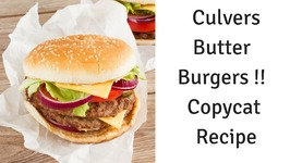 How to Make a Hamburger Just like Culvers Butter Burgers