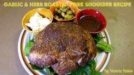 Garlic and Herb Roasted Pork Shoulder