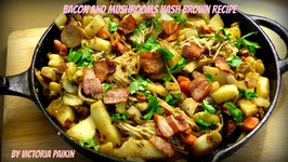 Bacon And Mushrooms Hash Brown