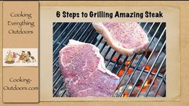 6 Steps to Grilling Amazing Steak  Easy Grilling Tips